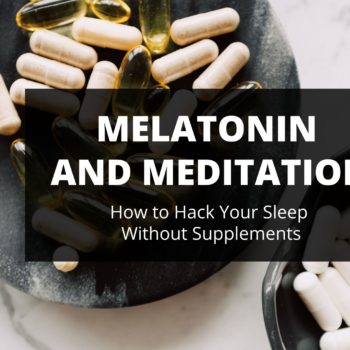 Meditation increases your body's natural melatonin.